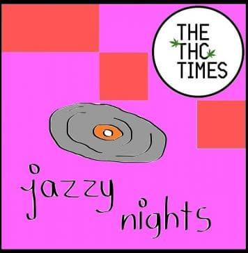 The THC Times - Jazzy Nights