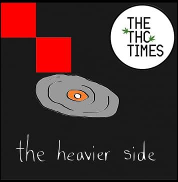 The Heavier Side - The THC Times